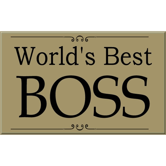 World's Best Boss Signs - Some staffers write their own short messages on the sign and give it to their boss for Boss's Day. Available in a variety of colors. #best